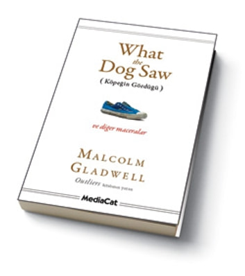 What The Dog Saw (Köpeğin Gördüğü) ebook by Malcolm Gladwell