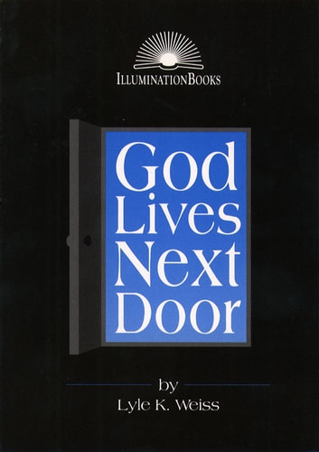 God Lives Next Door ebook by Lyle K. Weiss