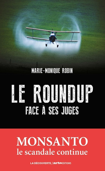 Le Roundup face à ses juges ebook by Marie-Monique ROBIN