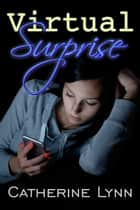 Virtual Surprise ebook by Catherine Lynn