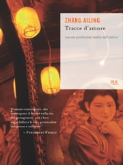 Tracce d'amore ebook by Zhang Ailing