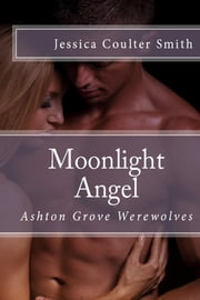 Moonlight Angel ebook by Jessica Coulter Smith