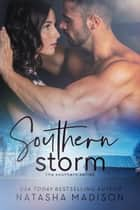 Southern Storm ( The Southern Series Book 3) ebook by Natasha Madison