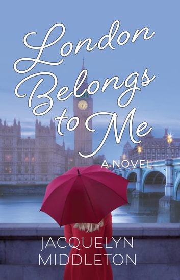 London Belongs to Me ebook by Jacquelyn Middleton