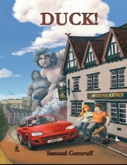 Duck! ebook by Samuel Cornruff