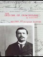 The Origins of Criminology - A Reader ebook by Nicole H. Rafter