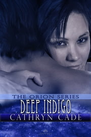 Deep Indigo ebook by Cathryn Cade
