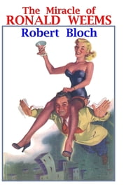 The Miracle of Ronald Weems ebook by Robert Bloch