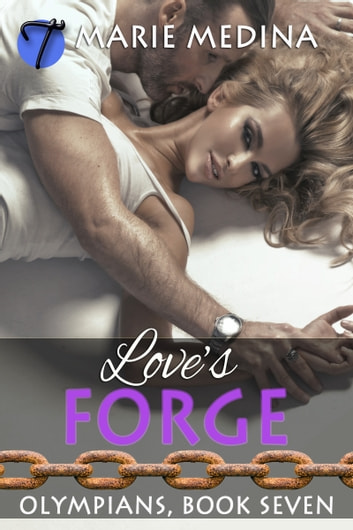 Love's Forge ebook by Marie Medina
