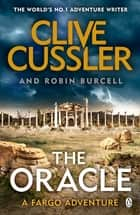 The Oracle - Fargo #11 ebook by Clive Cussler, Robin Burcell