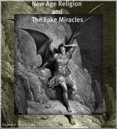 New Age Religion and The Fake Miracles. ebook by Alejandro Roque Glez