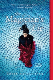 The Magician's Lie - An Immersive Historical Mystery ebook by Greer Macallister