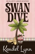 Swan Dive ebook by Kendel Lynn