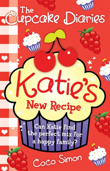 The Cupcake Diaries: Katie's New Recipe ebook by Coco Simon