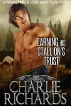 Earning his Stallion's Trust ebook by Charlie Richards