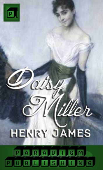 the true meaning of love in henry james novella daisy miller a study