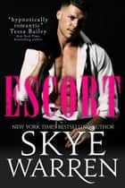 Escort ebook by Skye Warren