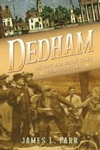 Dedham - Historic and Heroic Tales from Shiretown ebook by James L. Parr