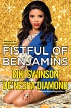 Fistful of Benjamins ebook by Kiki Swinson, De'nesha Diamond