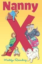 Nanny X ebook by Madelyn Rosenberg