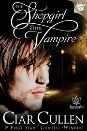 The Shop Girl and the Vampire ebook by Ciar Cullen