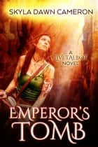 Emperor's Tomb ebook by Skyla Dawn Cameron