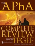 The APhA Complete Review for the FPGEE ebook by Dick R. Gourley