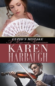 Cupid's Mistake, a Regency Romance ebook by Karen Harbaugh