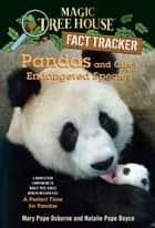 Pandas and Other Endangered Species - A Nonfiction Companion to Magic Tree House Merlin Mission #20: A Perfect Time for Pandas ebook by Mary Pope Osborne, Natalie Pope Boyce, Sal Murdocca