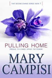 Pulling Home - That Second Chance: Book One ebook by Mary Campisi