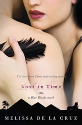 Lost In Time ebook by Melissa de la Cruz