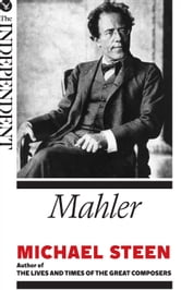 Mahler: The Great Composers ebook by Michael Steen