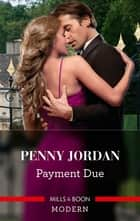 Payment Due ebook by Penny Jordan