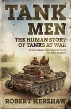 Tank Men ebook by Robert Kershaw