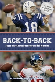 Back-to-Back: Super Bowl Champions Peyton and Eli Manning - An Unauthorized Biography ebook by Hugh Hudson