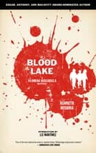 Blood Lake ebook by Kenneth Wishnia, Liz Martínez
