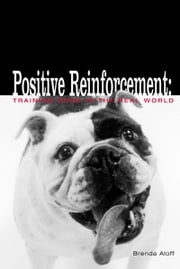 Positive Reinforcement ebook by Brenda Aloff