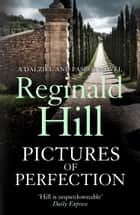 Pictures of Perfection (Dalziel & Pascoe, Book 13) ebook by Reginald Hill