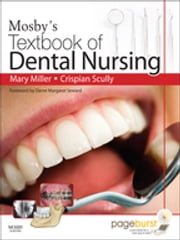 Mosby's Textbook of Dental Nursing ebook by Mary Miller,Crispian Scully