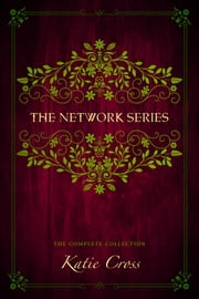 The Network Series Complete Collection ebook by Katie Cross
