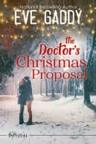 The Doctor's Christmas Proposal 電子書 by Eve Gaddy