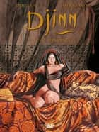 Djinn - Volume 1 - The Favorite ebook by Jean Dufaux, Ana Miralles