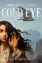 The Cold Eye ebook by Laura Anne Gilman