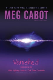 Vanished Books One & Two - When Lightning Strikes; Code Name Cassandra ebook by Meg Cabot