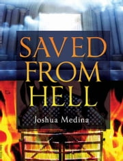 Saved From Hell ebook by Joshua Medina