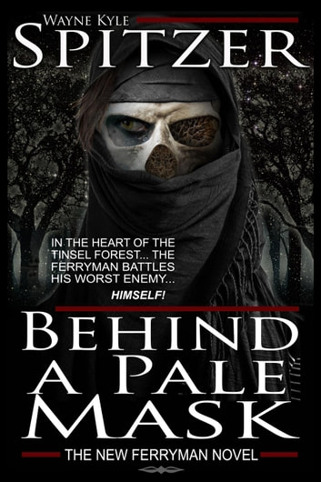 Behind a Pale Mask ebook by Wayne Kyle Spitzer