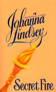 Secret Fire ebook by Johanna Lindsey