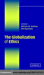 The Globalization of Ethics ebook by Sullivan,William
