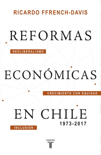 Reformas económicas en Chile 1973-2017 ebook by Ricardo Ffrench-Davis