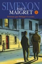 Tout Maigret T. 3 ebook by Georges SIMENON, Philippe CLAUDEL